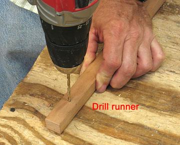 Drill the runner