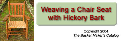 Weaving a Chair Seat with Hickory Bark
