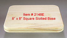 8 x 8 Square Slotted Base