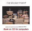 The Basketmak'r on CD