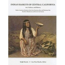 Indian Baskets of Central California by Ralph Shanks