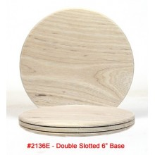 TEMPORARILY OUT OF STOCK Double-Slotted 6 inch Base