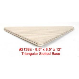 Triangular Slotted Base 8.5 x 8.5 x 12