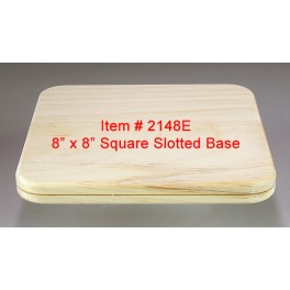 8 inch x 8 inch Square Slotted Base