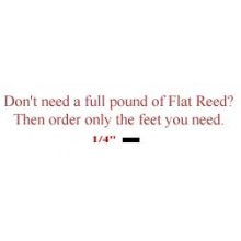 "per foot - 1/4"" Flat Reed - sold by the foot"