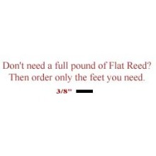 "per foot - 3/8"" Flat Reed - sold by the foot"