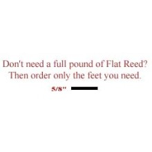 "per foot - 5/8"" Flat Reed - sold by the foot"