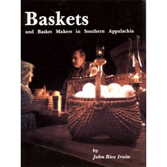 Baskets and Basket Makers in Southern Appalachia