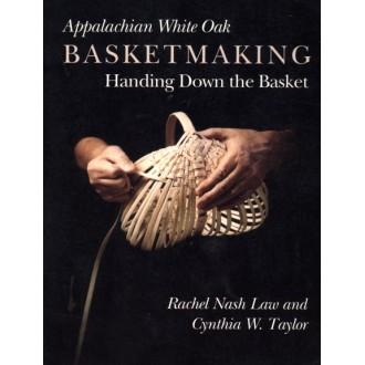Appalachian White Oak Basketmaking: Handing Down the Basket