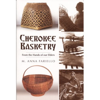 Cherokee Basketry from the Hands of our Elders