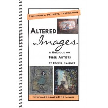Altered Images Handbook for Fiber Artists by Donna Kallner