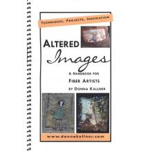 Altered Images Handbook for Fiber Artists by Donna Kallner