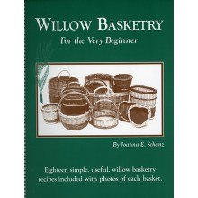 Willow Basketry for the Very Beginner by Joanna Schanz