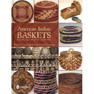 American Indian Baskets: Building and Caring for a Colllection