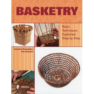 Basketry: Basic Techniques Explained Step by Step by Caterina Hernandez and Eva Pascual
