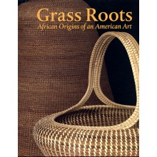 Grass Roots: African Origins of an American Art
