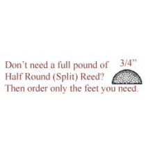 "per foot - 3/4"" Half Round Reed (Split Reed) - sold by the foot"