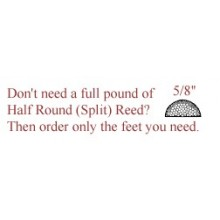 "per foot - 5/8"" Half Round Reed (Split Reed) - sold by the foot"