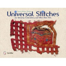 Universal Stitches for Weaving, Embroidery and other Fiber Arts