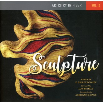 Artistry in Fiber, Vol 2: Sculpture