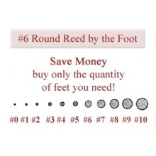 per foot - No. 6 Round Reed - sold by the foot
