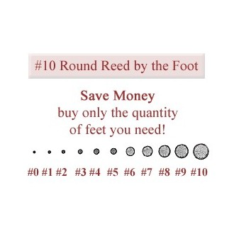 per foot - No. 10 Round Reed - sold by the foot