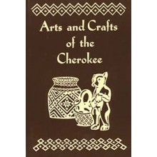 Arts and Crafts of the Cherokee